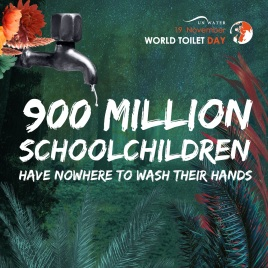 900 million school children have nowhere to wash their hands